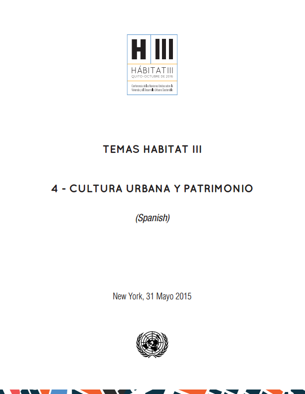 Temas Habitat III - 4 - Cultura Urbana y Patrimonio